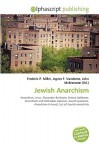 Jewish Anarchism - Frederic P. Miller, Agnes F. Vandome, John McBrewster