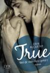 True - Weil dir mein Herz gehört - Erin McCarthy