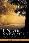 I Never Knew You - Bob White