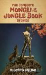 The Complete Mowgli of the Jungle Book Stories - Rudyard Kipling
