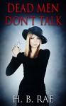 Mystery: Dead Men Don't Talk - Suspense Thriller Mystery: (Mystery, Suspense, Thriller, Suspense Crime Thriller) - H. B. Rae, Mystery Mystery