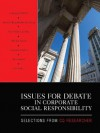 Issues for Debate in Corporate Social Responsibility: Selections From CQ Researcher - CQ Researcher