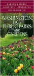 Complete Illustrated Guidebook to Washington, DC's Public Parks and Gardens - Diane Ney