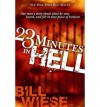 23 Minutes In Hell: One Man's Story About What He Saw, Heard, and Felt in that Place of Torment - Bill Wiese
