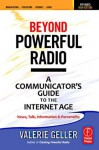 Beyond Powerful Radio: A Communicator's Guide to the Internet Age-News, Talk, Information & Personality - Focal Press