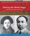 Sharing the World Stage: Biography and Gender in World History, Volume 2 - Jane Slaughter, Patricia W. Romero, Patricia Risso, Melissa K. Bokovoy, Ping Yao