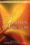 Spiritual Direction - Lucian-Marie Florent Ocd, Pierluigi Pertusi Ocd, John Sullivan