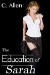 The Education of Sarah - C. Alleb, Bethany Burke