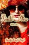 Kindle and Fire: A Short Story - Jennifer Semple Siegel