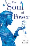 The Soul of Power - Callie Bates