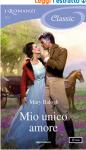Mio unico amore (I Romanzi Classic) (Serie Survivors' Club Vol. 7) - Mary Balogh, Diana Fonticoli