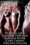Under a Wolf Moon - Heather Long, Saranna DeWylde, Rebecca Royce, Cara Carnes, Virginia Nelson