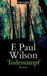 Todessumpf - F. Paul Wilson