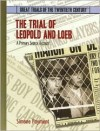 The Trial of Leopold and Loeb: A Primary Source Account - Simone Payment