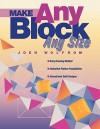 Make Any Block Any Size - Joen Wolfrom, Liz Aneloski