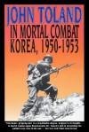 In Mortal Combat - John Toland, Carolyn Blakemore