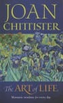 The Art of Life: Monastice Reflections for Every Day - Joan D. Chittister