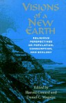 Visions of a New Earth: Religious Perspectives on Population, Consumption, and Ecology - Daniel C. Maguire, Harold Coward