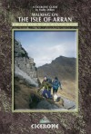 Walking on the Isle of Arran: Low Level Walks to High Mountain Routes - Paddy Dillon