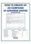 How to Create an Ad Campaign in AdWords Editor: An Illustrated Guide (Marketing Matters) - Erin Kennedy, Carolyn Stone