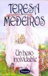 Un Beso Inolvidable (Fairleight Sisters 1) - Teresa Medeiros