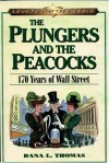 The Plungers & the Peacocks: 170 Years on Wall Street (Legends of Commerce) - Dana Lee Thomas