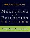 ASTD Handbook of Measuring and Evaluating Training - Patricia Phillips