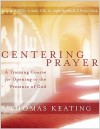 Centering Prayer: A Training Course for Opening to the Presence of God - Thomas Keating