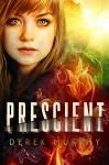 Prescient: A Time Travel Dystopia - Derek Murphy