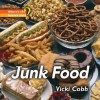 Junk Food - Vicki Cobb