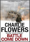 Battle Come Down - Charlie Flowers