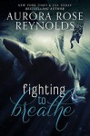 Fighting to Breathe - Aurora Rose Reynolds