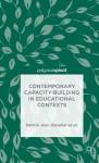 Contemporary Capacity-Building in Educational Contexts - Patrick Alan Danaher, Andy Davies, Linda De George-Walker, Janice K. Jones