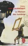 La Maison des lumières - Didier van Cauwelaert