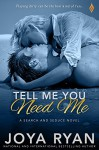 Tell Me You Need Me - Joya Ryan