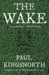 The Wake - Paul Kingsnorth