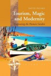 Tourism, Magic and Modernity: Cultivating the Human Garden - David Picard