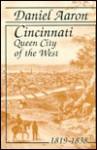 CINCINNATI: QUEEN CITY OF THE WEST, 1819-1838 - Daniel Aaron