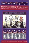 Superintending Democracy: The Courts and the Political Process - Christopher P. Banks, John C. Green