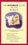 The Ultimate Guide to the Bible - Carol Smith