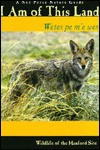 I Am This Land: Wetes Pe M'e Wes: A Nez Perce Nature Guide - dan landeen, Jeremy Crow