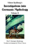 Viktor Rydberg's Investigations Into Germanic Mythology Volume II: Part 2: Germanic Mythology - William P. Reaves, Viktor Rydberg