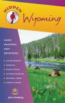 Hidden Wyoming: Including Jackson Hole and Grand Teton and Yellowstone National Parks - John Gottberg