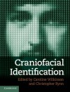 Craniofacial Identification - Caroline Wilkinson, Christopher Rynn
