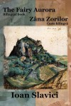 The Fairy Aurora / Zana Zorilor (Bilingual Book Romanian-English) - Ioan Slavici, Diana Andriuca, Iulia Bodeanu