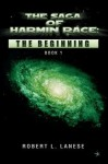 The Saga of Harmin Race: The Beginning - Robert L. Lanese