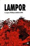 Lampor: Cerpen Pilihan Kompas 1994 - Joni Ariadinata, Seno Gumira Ajidarma, Agus Noor