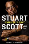 Every Day I Fight - Stuart Scott, Larry Platt