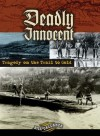 Deadly Innocent: Trouble on the Trail to Gold - Bill Gallaher