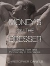 Money's on the Dresser: Escorting, Porn and Promiscuity in Las Vegas - Christopher Daniels